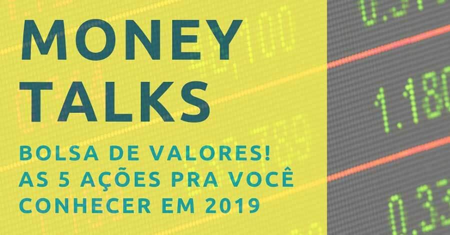 Bolsa De Valores!5 Ações Pra Ficar De olho Em 2019 -Money Talks Com Júlia Mendonça #3